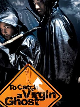 To Catch A Virgin Ghost Full Movie (2004)